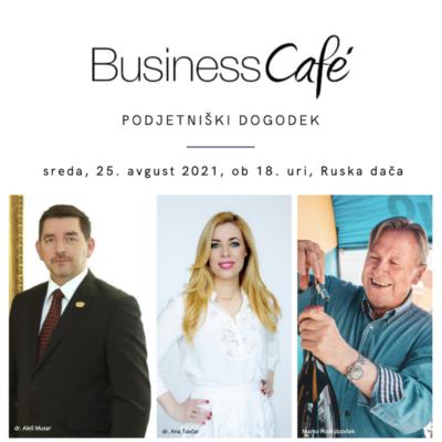 Business Cafe, dr. Aleš Musar, dr. Ana Tavčar, Marko Podkubovšek